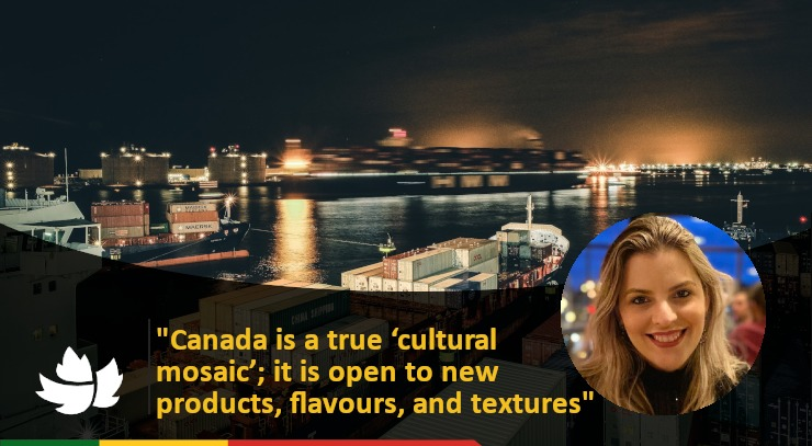 """""""Canada is a true cultural mosaic; it is open to new products, flavours, and textures."""""""